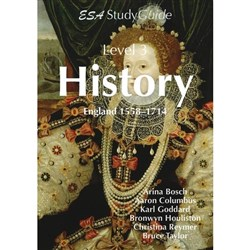 ESA History Study Guides England 1558-1667, NCEA Level 3, Year 13, 9781927245576