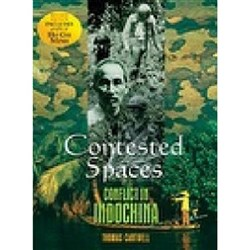 Contested Spaces Conflict in Indochina Revised Edition 9780170197946